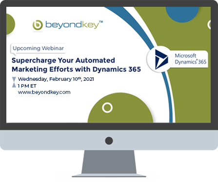 Supercharge Your Automated Marketing Efforts with Dynamics 365
