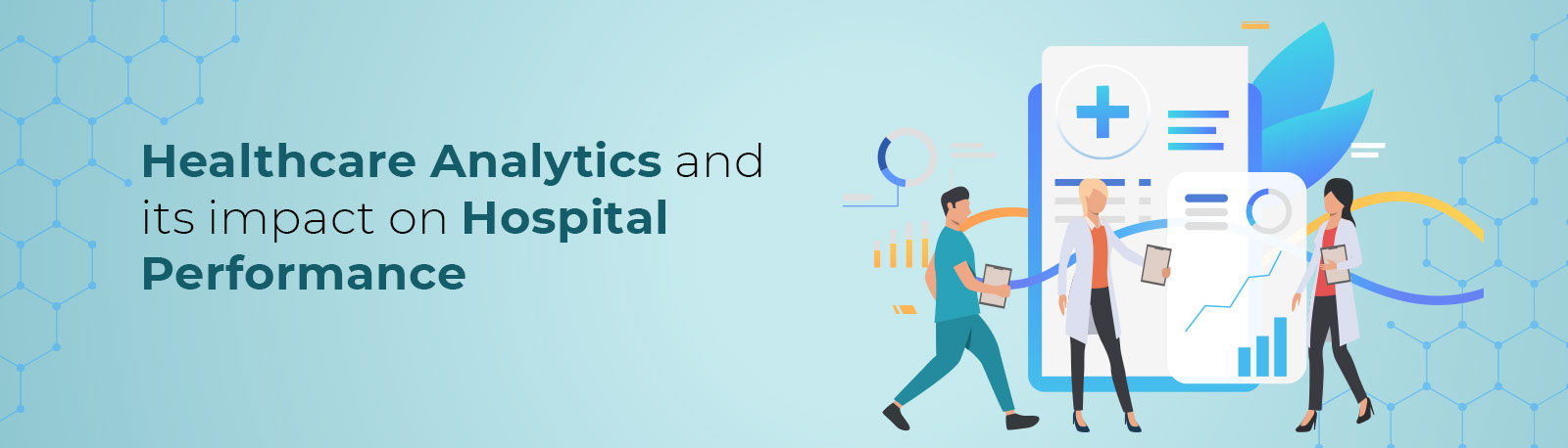 Healthcare Analytics and its impact on Hospital Performance